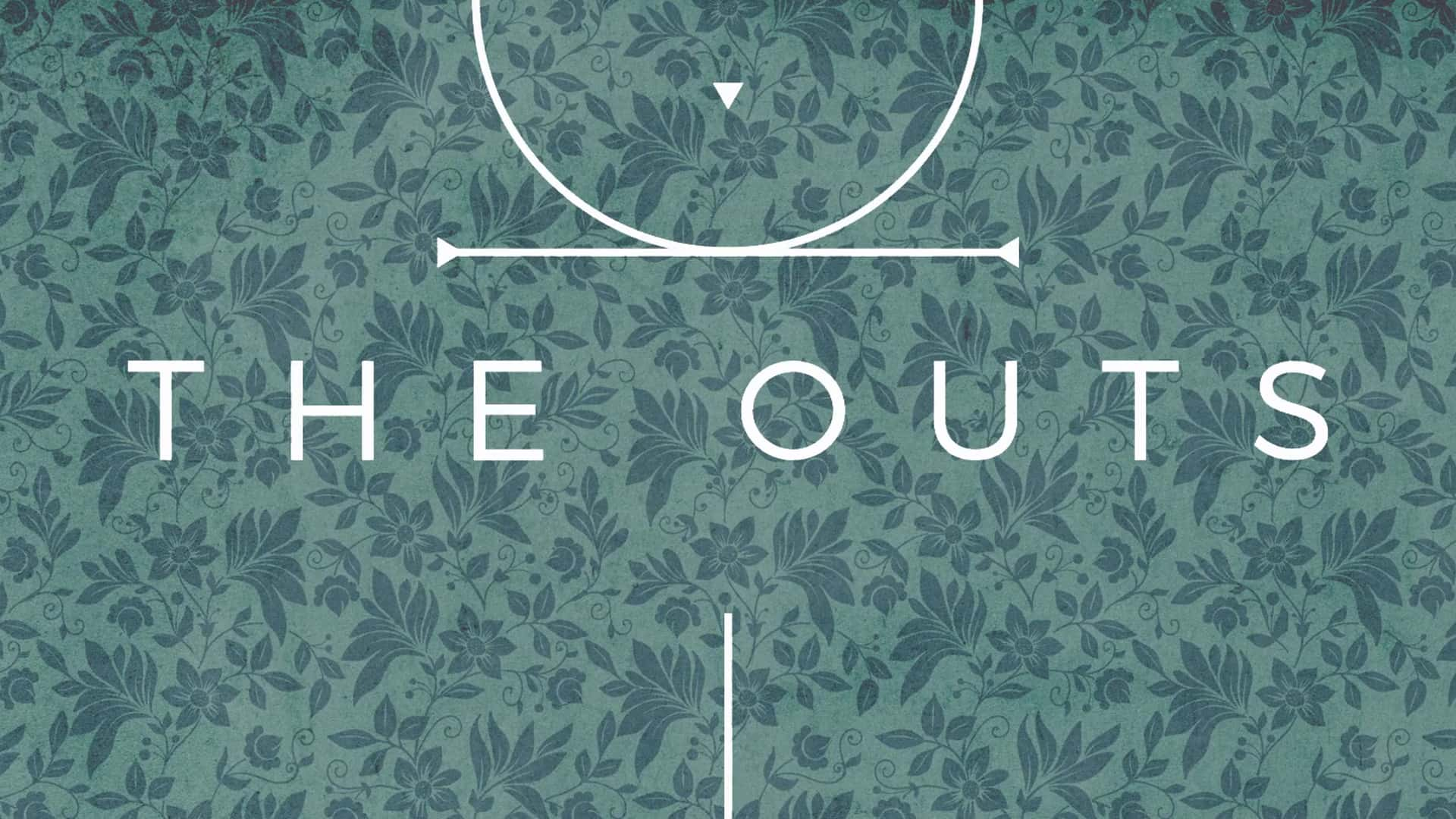 The Outs / 2018